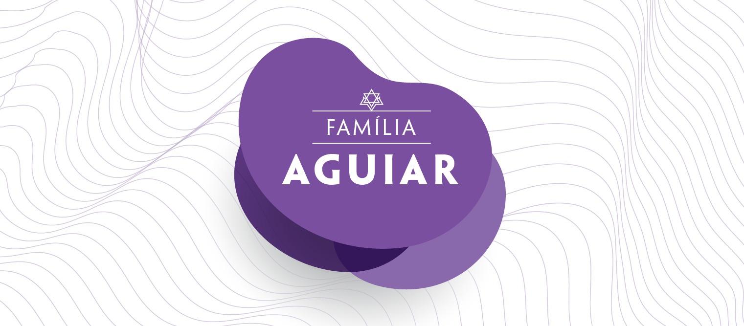 Família Aguiar: Nordeste e Sul do Brasil